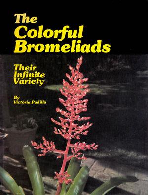 Padilla - The Colorful Bromeliads - Their Infinite Variety.jpg