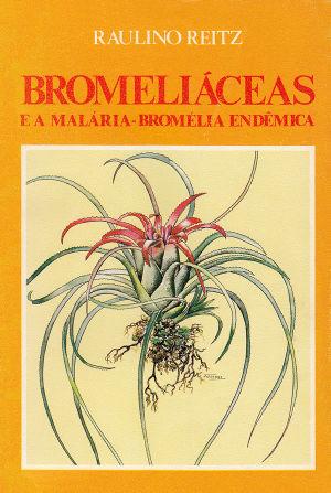 Reitz - Bromeliaceas e a Malaria-Bromelia Endemica.jpg